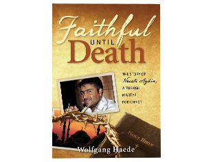 Faithful Until Death: The Story of Necati Aydin